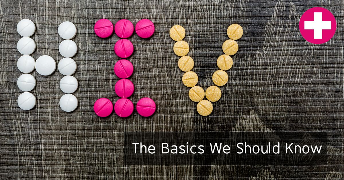 HIV Basics Everyone Should Know