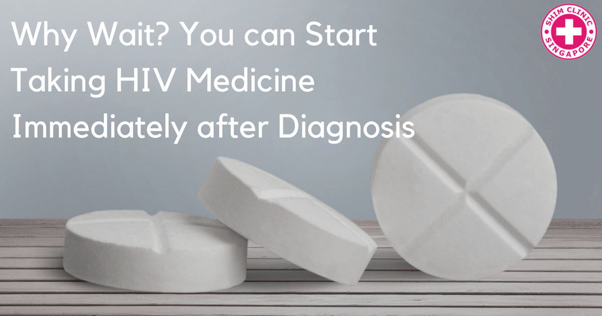 Why Wait? You can Start Taking HIV Medicine Immediately after Diagnosis