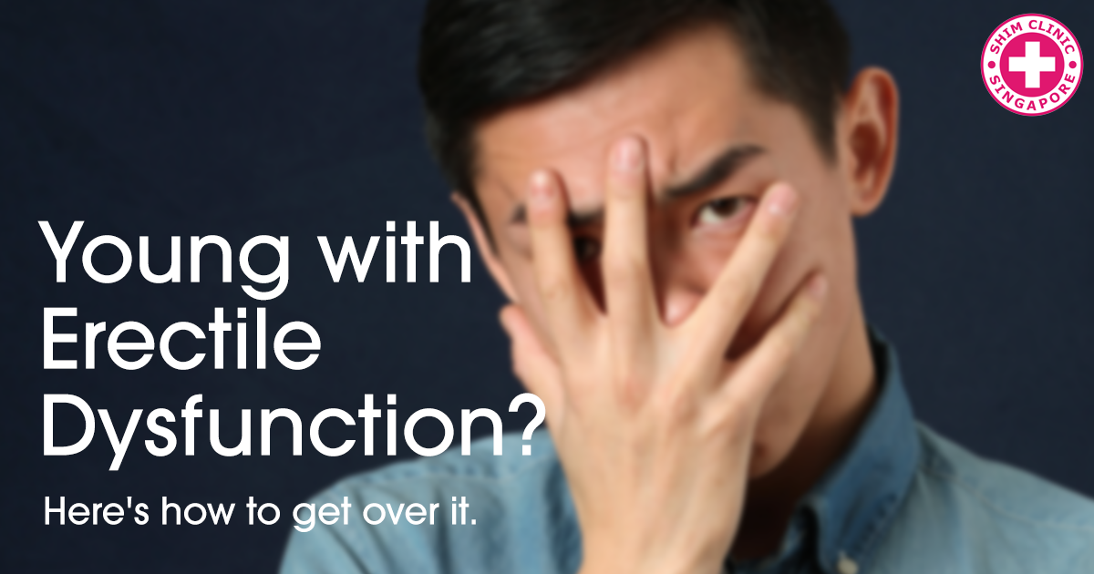 Young with Erectile Dysfunction? Here's how to get over it.